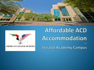 Affordable ACD Accommodation At Etisalat  Academy Campus