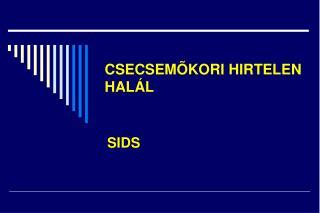 CSECSEM KORI HIRTELEN HAL L