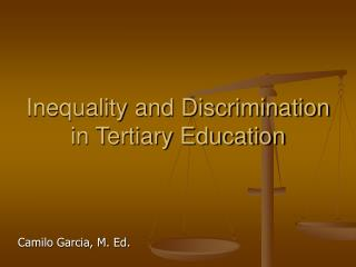 Inequality and Discrimination in Tertiary Education