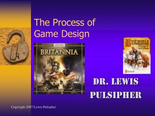 The Process of  Game Design