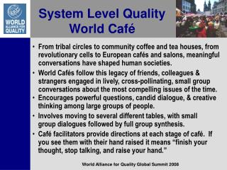 System Level Quality  World Caf é