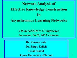 Dr. Reuven Aviv Dr. Zippy Erlich Gilad Ravid Open University of Israel