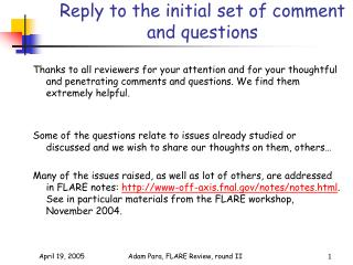 Reply to the initial set of comment and questions