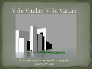 V for Vitality, V for Värtan