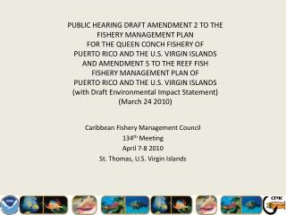 Caribbean Fishery Management Council 134 th  Meeting April 7-8 2010