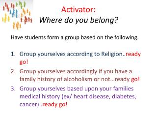 Activator:  Where do you belong?