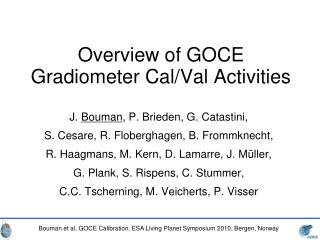 Overview of GOCE Gradiometer Cal/Val Activities
