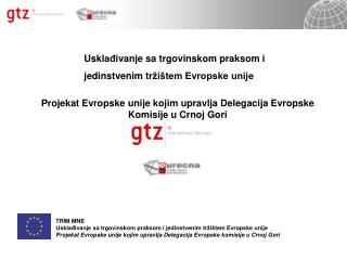 Uskla đ ivanje sa trgovinskom praksom i  jedinstvenim tr žištem Evropske unije