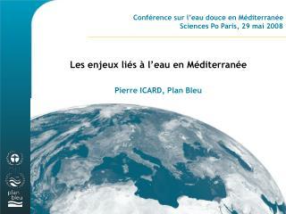 Conférence sur l'eau douce en Méditerranée Sciences Po Paris, 29 mai 2008