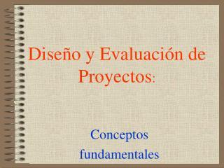 Dise o y Evaluaci n de Proyectos: