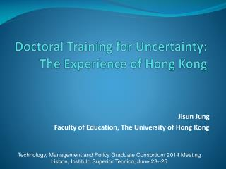 Doctoral  Training  for  Uncertainty :  The  E xperience  of Hong Kong