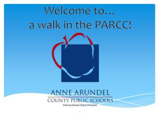 Welcome to� a walk in the PARCC!