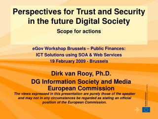 Dirk van Rooy, Ph.D. DG Information Society and Media European Commission