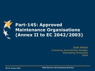Part-145: Approved Maintenance Organisations (Annex II to EC 2042/2003)