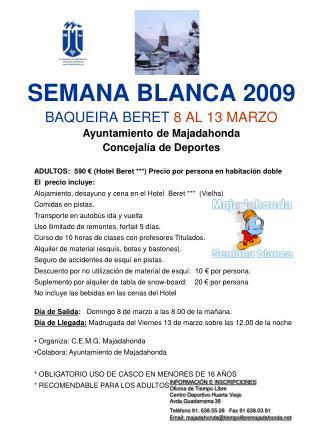 SEMANA BLANCA 2009 BAQUEIRA BERET 8 AL 13 MARZO Ayuntamiento de Majadahonda