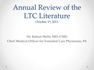 Annual Review of the LTC Literature October 1 st , 2011