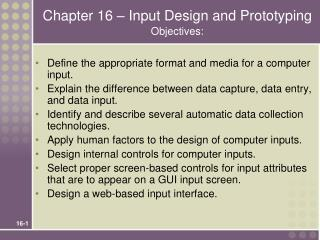 Chapter 16   Input Design and Prototyping Objectives: