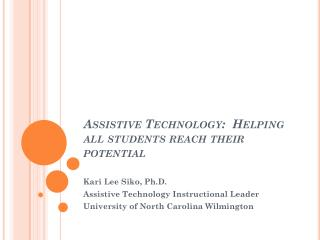 Assistive Technology:� Helping all students reach their potential