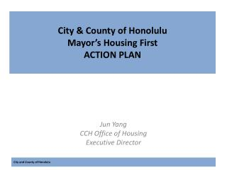 City & County of Honolulu Mayor's Housing First ACTION PLAN