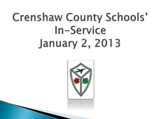Crenshaw County Schools' In- Service January 2, 2013