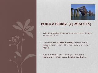 Build a Bridge (25 minutes )