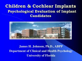 Children & Cochlear Implants Psychological Evaluation of Implant Candidates