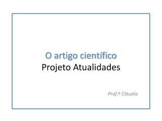 O artigo cient�fico Projeto Atualidades