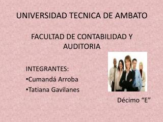 UNIVERSIDAD TECNICA DE AMBATO FACULTAD DE CONTABILIDAD Y AUDITORIA