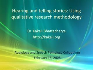 Hearing and telling stories: Using qualitative research methodology