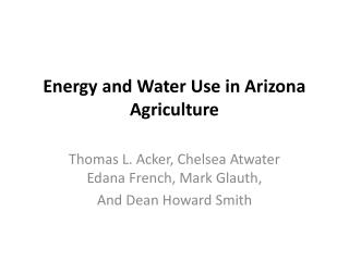 Energy and Water Use in Arizona Agriculture