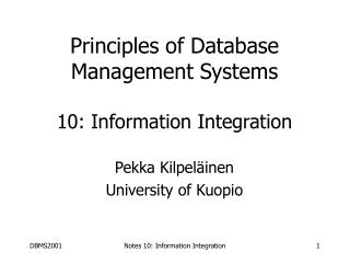 Principles of Database Management Systems 10: Information Integration