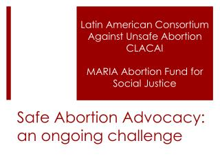 Safe Abortion Advocacy: an ongoing challenge