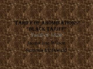 �Tariff Of Abominations� �Black Tariff� Tariff of 1828