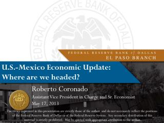 U.S.-Mexico Economic  Update:  Where are we headed?