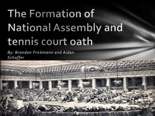 The Formation of National Assembly and tennis court oath