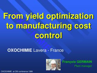 From yield optimization to manufacturing cost control