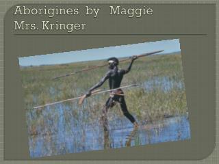 Aborigines  by   Maggie    Mrs.  Kringer