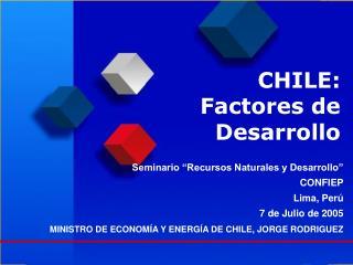 CHILE: Factores de Desarrollo