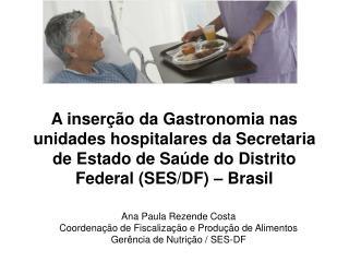 A inser  o da Gastronomia nas unidades hospitalares da Secretaria de Estado de Sa de do Distrito Federal SES