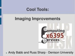 Cool Tools: Imaging Improvements