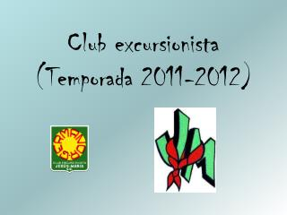 Club excursionista (Temporada 2011-2012)