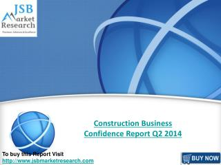 JSB Market Research :Construction Business Confidence Report