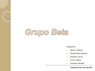 Integrantes: Gleisys  Andueza Doriana Mora Andueza Jonathan  García  Carlos  Cafano