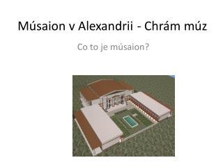 Músaion v Alexandrii - Chrám múz