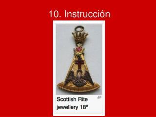 10. Instrucción