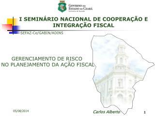 GERENCIAMENTO DE RISCO  NO PLANEJAMENTO DA AÇÃO FISCAL