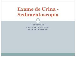 Exame de Urina -  Sedimentoscopia