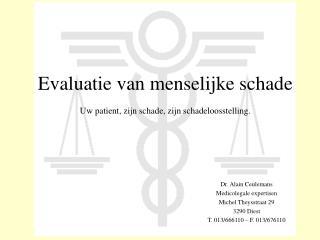 Evaluatie van menselijke schade  Uw patient, zijn schade, zijn schadeloosstelling.