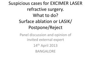 Panel discussion and opinion of invited external expert 14 th  April 2013 BANGALORE