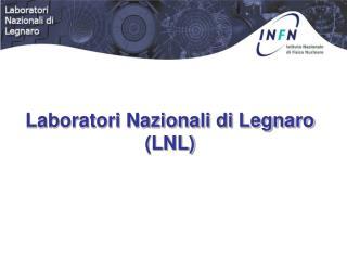 Laboratori Nazionali di Legnaro (LNL)